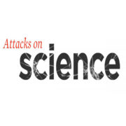 Attacks On Science 2